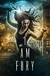 I Am Fury: (An action packed urban fantasy)