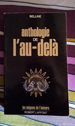 ANTHOLOGIE DE L'AU-DELA.