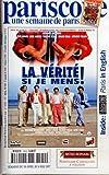 UNE SEMAINE DE PARIS - PARISCOPE [No 1510] du 30/04/1997 - LA VERITE SI JE MENS - RICHARD ANCONINA - ELIE KAKOU - JOSE GARCIA - VINCENT ELBAZ - BRUNO SOLO ET ANTHONY DELON - FILM DE THOMAS GILOU - RICHARD BOHRINGER - A. CASAR - G. MELKI - AURE ATIKA - S. VAN TASSEL - R. SARFATI