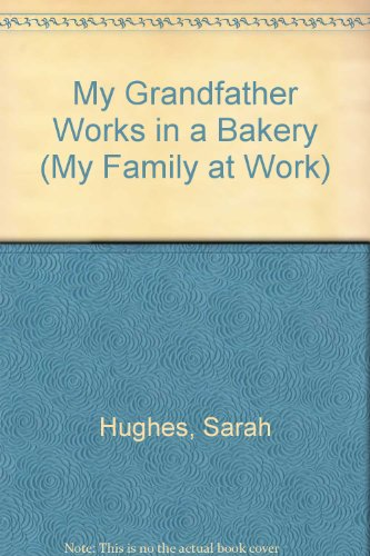 my-grandfather-works-in-a-bakery-my-family-at-work