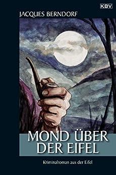 Mond über der Eifel: Ein Siggi-Baumeister-Krimi (Eifel-Krimi 18) von [Berndorf, Jacques]