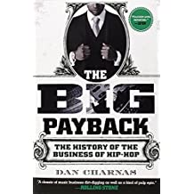 The Big Payback: The History of the Business of Hip-Hop by Dan Charnas (2011-11-01)