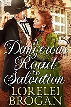 A Dangerous Road To Salvation: A Historical Western Romance Book por Lorelei Brogan Gratis