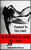 Pushed To The Limit: An Interracial Cheating Revenge Story (Black and Blonde All Over Book 2) (English Edition)