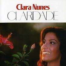 Clara Nunes() - Claridade - Clara Nunes by CLARA NUNES() (1900-01-01)