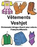 Telecharger Livres Francais Albanais Vetements Veshjet Dictionnaire bilingue illustre pour enfants (PDF,EPUB,MOBI) gratuits en Francaise
