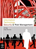 Information Technology Security and Risk Management