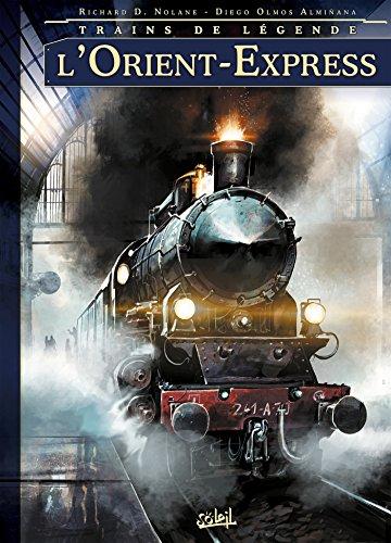 Trains de légende T01: L'Orient-Express par Richard D. Nolane