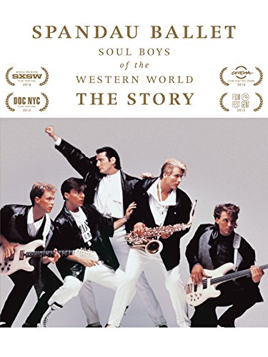 Spandau Ballet - Soul Boys of the Western World - The Story Cover
