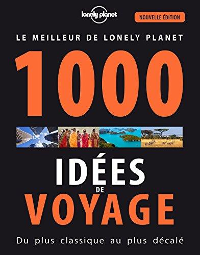 1000 idées de voyages - 5 ed par Lonely Planet LONELY PLANET