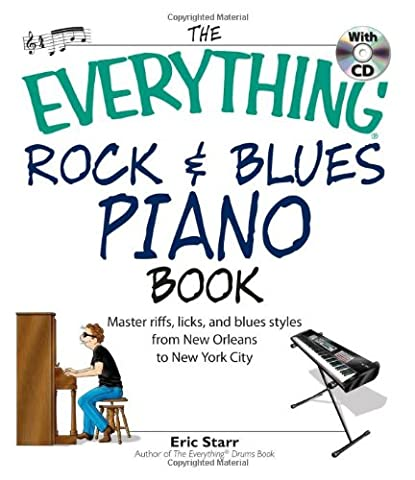 The Everything Rock and Blues Piano: Master Riffs, Licks, and