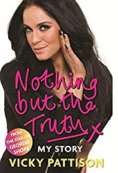 By Vicky Pattison Nothing But the Truth: My Story