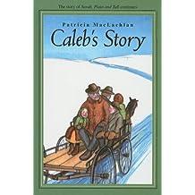 Caleb's Story (Sarah, Plain and Tall Saga (Prebound)) by Patricia MacLachlan (2004-08-03)