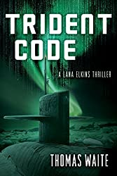 Trident Code (A Lana Elkins Thriller) (English Edition)