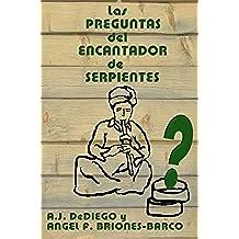Las Preguntas del Encantador de Serptientes (El Encantador de Serpientes nº 1)