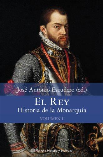 El Rey. Historia De La Monarquía. Volumen 1