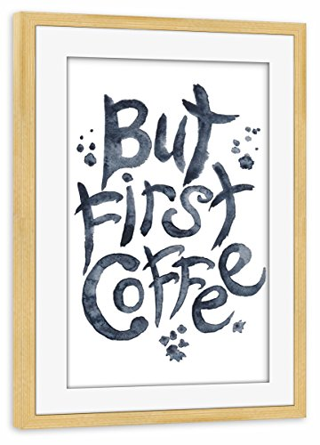 artboxONE Poster mit Rahmen Kiefer 60x40 cm but First Coffee Watercolor von Tanya Kart - gerahmtes Poster -