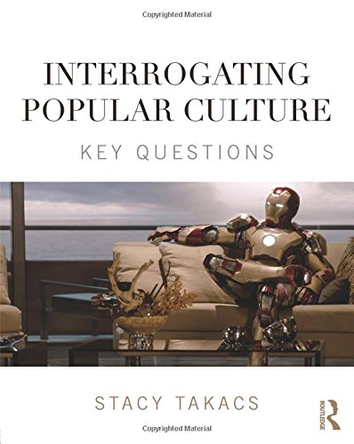 Interrogating Popular Culture: Key Questions