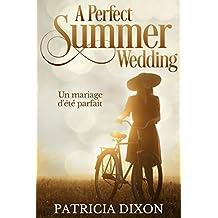 A Perfect Summer Wedding: Un mariage d'été parfait (All for Love Book 4)