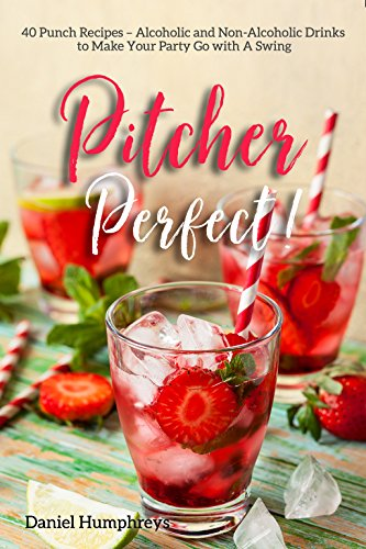 Pitcher Perfect!: 40 Punch Recipes - Alcoholic and Non-Alcoholic Drinks to Make Your Party Go with A Swing (English Edition) - Detox Punch