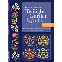 Twilight Garden Quilts: 2 Wallhangings, 22 Flowers to Appliqu?? Tips for Silk & Cotton by Deborah Kemball (2012-02-16)
