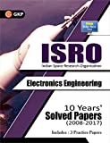 ISRO Electronics Engineering - 10 Years' Solved Papers (2008-2017)