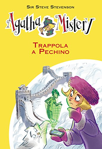 agatha mistery libri  Trappola a Pechino. Agatha Mistery. Vol. 20 eBook: Sir Steve ...