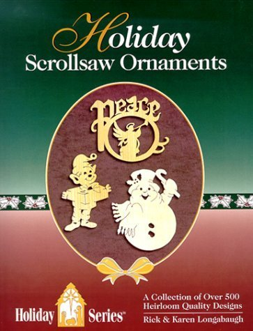 Holiday Scroll Saw Ornaments by Rick Longabaugh (1999-11-15)