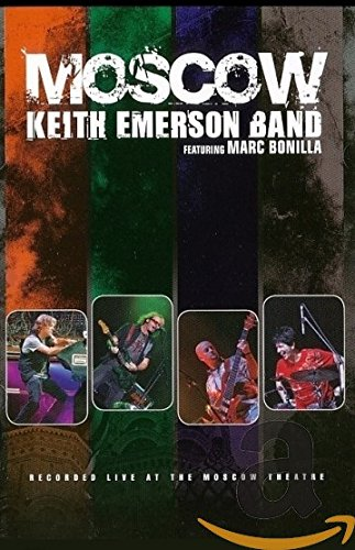 Keith Emerson Band Featuring Marc Bonilla - Moscow