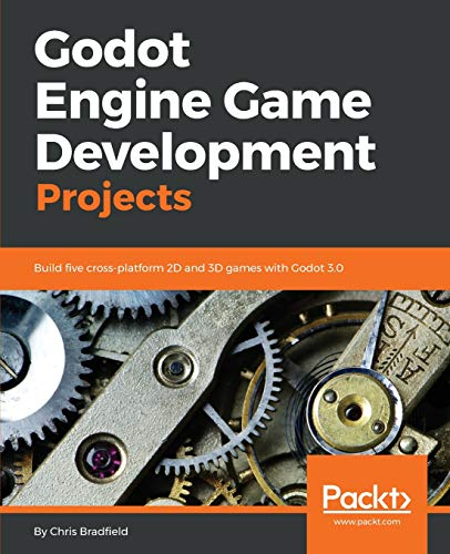 velopment Projects: Build five cross-platform 2D and 3D games with Godot 3.0 (English Edition) ()