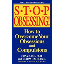 Stop Obsessing!: How to Overcome Your Obsessions and Compulsions (English Edition)