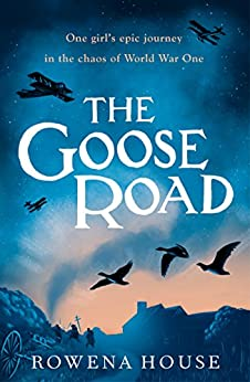 The Goose Road by [House, Rowena]