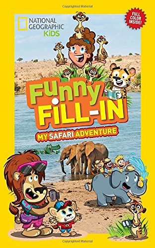 Funny Fill-In: My Safari Adventure (National Geographic Kids: Funny Fill-in)