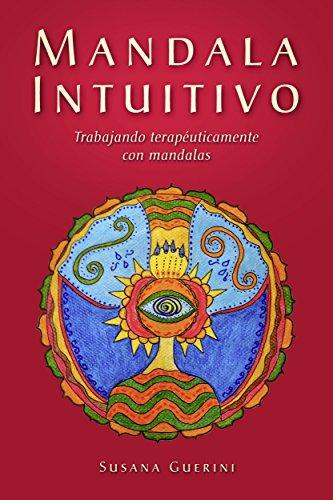 Mandala Intuitivo - Trabajando terapéuticamente con Mandalas