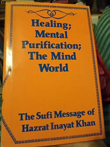 Healing and the Mind World The Sufi Message by Hazrat Inayat Khan (1979-12-02)