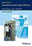 Neuroreha bei Multipler Sklerose: Therapie - Sport - Selbsthilfe (Physiofachbuch) - Sabine Lamprecht, Hans Lamprecht