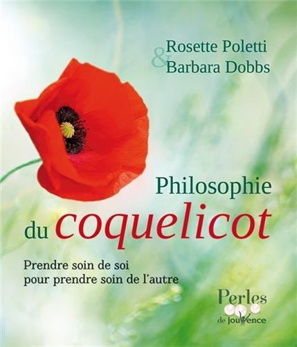 Philosophie Du Coquelicot : Prendre Soin De Soi Pour Prendre Soin De L'autre