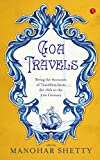 Goa Travel: Being the Accounts of Travellers from the 16th to the 21st Century