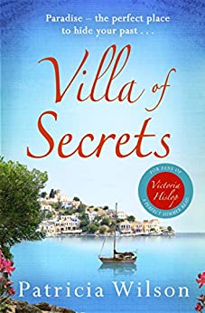 Villa of Secrets: Escape to paradise with this perfect holiday read! by [Wilson, Patricia]