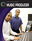 Music Producer (21st Century Skills Library: Cool Arts Careers)