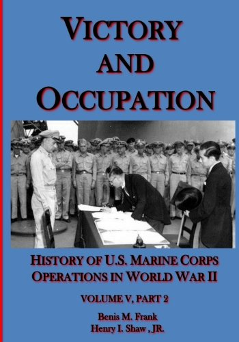 victory-and-occupation-history-of-us-marine-corps-operations-in-world-war-ii-part-2-volume-5