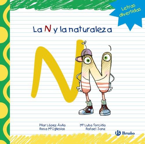La N y la naturaleza (Castellano - A Partir De 3 Años - Libros Didácticos - Las Divertidas Aventuras De Las Letras Y Los Números)
