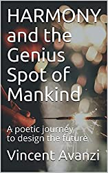 HARMONY and the Genius Spot of Mankind: A poetic journey to design the future (English Edition)