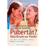 Pubertät? Kein Grund zur Panik!: Ein Buch für Töchter, Söhne, Mütter und Väter