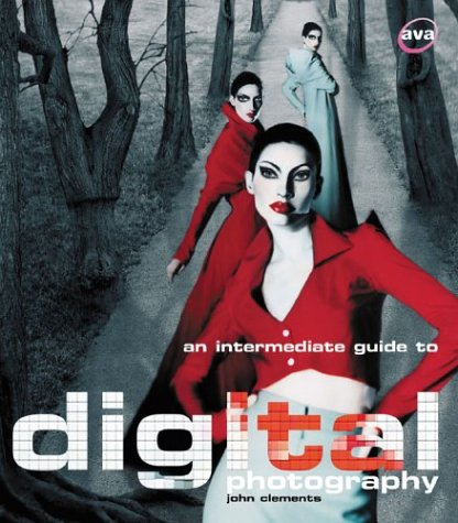 An Intermediate Guide to Digital Photography