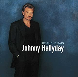 Ce que je sais by Johnny Hallyday (B0000084KW) | Amazon price tracker / tracking, Amazon price history charts, Amazon price watches, Amazon price drop alerts