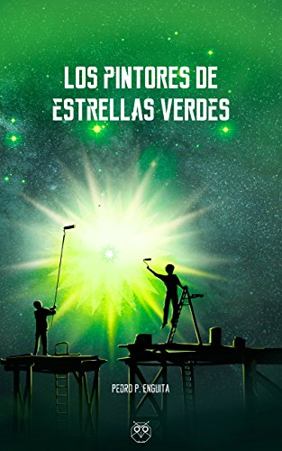 Los pintores de estrellas verdes por Pedro P. Enguita
