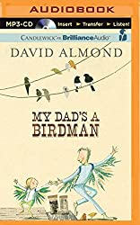 My Dad's a Birdman by David Almond (2015-09-08)