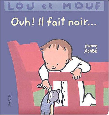 Lou et Mouf : Ouh ! Il fait noir
