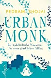 Urban Monk: Der buddhistische Wegweiser f�r einen gl�cklichen Alltag Bild